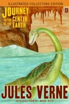 Journey to the Center of the Earth (Illustrated Collectors Edition) (New Translation) (53 Illustrations) (SF Classic) ebook by Jules Verne, Édouard Riou