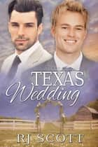 Texas Wedding ebook by RJ Scott