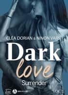 Dark Love 2 - Surrender ebook by Cléa Dorian, Ninon Vars