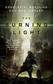 The Burning Light ebook by Bradley P. Beaulieu,Rob Ziegler