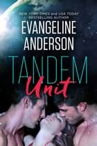 Tandem Unit ebook by Evangeline Anderson