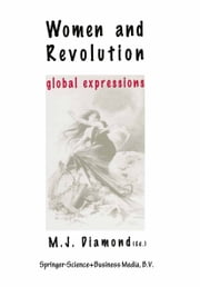 Women and Revolution - Global Expressions ebook by Marie Josephine Diamond