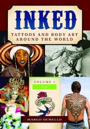 Inked: Tattoos and Body Art around the World ebook by Margo DeMello