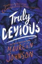 Truly Devious - A Mystery ekitaplar by Maureen Johnson