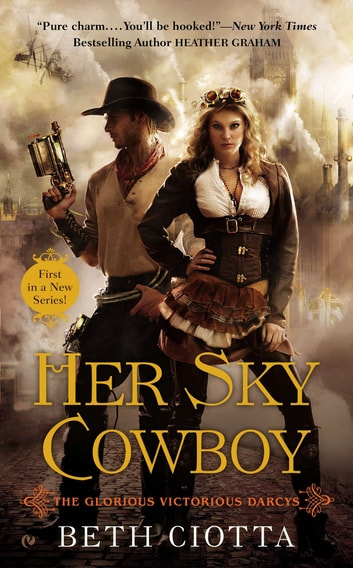 Her Sky Cowboy - The Glorious Victorious Darcys ebook by Beth Ciotta