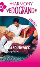 Intrigo a palazzo ebook by Teresa Southwick