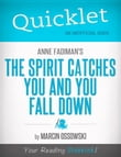 Quicklet on The Spirit Catches You and You Fall Down by Anne Fadiman: Commentary and analysis of the book and its chapters