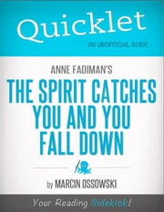 Quicklet on The Spirit Catches You and You Fall Down by Anne Fadiman: Commentary and analysis of the book and its chapters ebook by Marcin  Ossowski