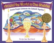 Around the World in One Shabbat - Jewish People Celebrate the Sabbath Together ebook by Durga Yael Berghard