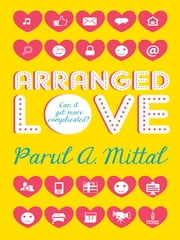 Arranged Love ebook by Parul A. Mittal