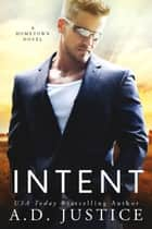 Intent ebook by A.D. Justice