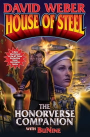 House of Steel - The Honorverse Companion ebook by David Weber