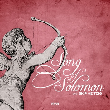 22 Song of Solomon - 1989 audiobook by Skip Heitzig