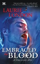 Embraced by Blood ebook by Laurie London