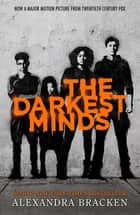 The Darkest Minds - Book 1 eBook by Alexandra Bracken