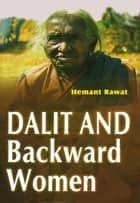 Dalit and Backward Women - 100% Pure Adrenaline ebook by Hemant Rawat