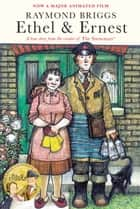 Ethel & Ernest ebook by Raymond Briggs