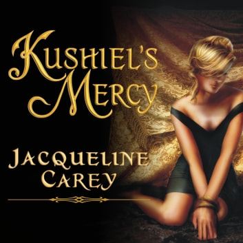 Kushiel's Mercy audiobook by Jacqueline Carey