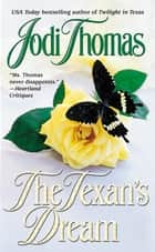 The Texan's Dream ebook by Jodi Thomas