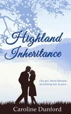 Highland Inheritance ebook by Caroline Dunford