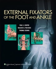 External Fixators of the Foot and Ankle ebook by Paul Cooper,Thomas Zgonis,Vasilios Polyzois
