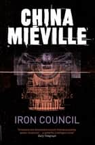 Iron Council ebook by China Miéville