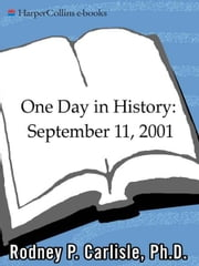 One Day in History: September 11, 2001 ebook by Rodney P. Carlisle