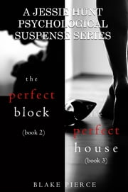 Jessie Hunt Psychological Suspense Bundle: The Perfect Block (#2) and The Perfect House (#3) ebook by Blake Pierce