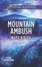 Mountain Ambush - Faith in the Face of Crime ebook by Hope White