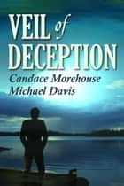Veil Of Deception ebook by Candace Morehouse, Michael Davis