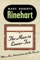 The Man in Lower Ten ebook by Mary R Rinehart, Otto Penzler
