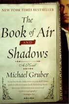 The Book of Air and Shadows ebook by Michael Gruber