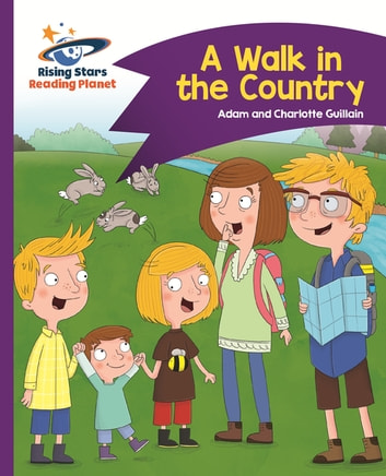Reading Planet - A Walk in the Country - Purple: Comet Street Kids ebook by Adam Guillain,Charlotte Guillain