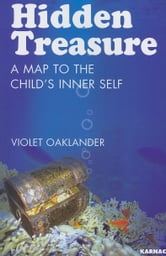 Hidden Treasure: A Map to the Child's Inner Self ebook by Oaklander, Violet