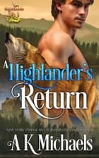Highland Wolf Clan, A Highlander's Return - Highland Wolf Clan, #5 ebook by A K Michaels