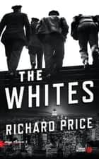 The Whites - (titre en français) eBook by Richard PRICE, Jacques MARTINACHE