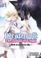 Der Werwolf: The Annals of Veight Volume 1 ebook by Hyougetsu