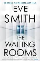 The Waiting Rooms ebook by Eve Smith