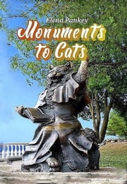 Monuments to Cats ebook by Elena Pankey