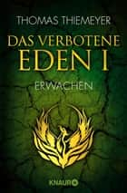 Das verbotene Eden 1 - Erwachen ebook by Thomas Thiemeyer