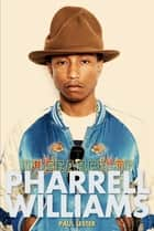 In Search of Pharrell Williams ebook by Paul Lester