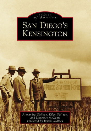 San Diego's Kensington ebook by Margaret McCann,Kiley Wallace,Alexandra Wallace