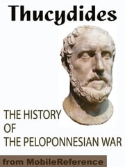 The History Of The Peloponnesian War (Mobi Classics) ebook by Thucydides,Richard Crawley (Translator)