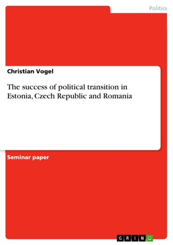 The success of political transition in Estonia, Czech Republic and Romania ebook by Christian Vogel