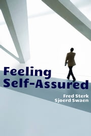 Feeling Self-Assured ebook by Fred Sterk,Sjoerd Swaen