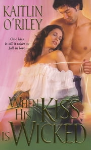 When His Kiss Is Wicked ebook by Kaitlin O'Riley