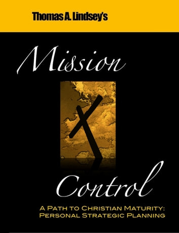 Mission Control: A Path to Christian Maturity ebook by Thomas Lindsey