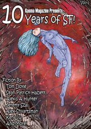 10 Years of SF! - 25 of the best short science fiction stories published by Kasma Magazine. ebook by Alexander Korovessis