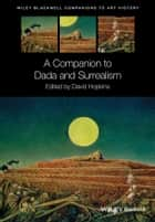 A Companion to Dada and Surrealism ebook by David Hopkins