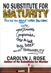 No Substitute for Maturity ebook by Carolyn J. Rose
